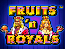 Автомат Fruits and Royals с бонусами